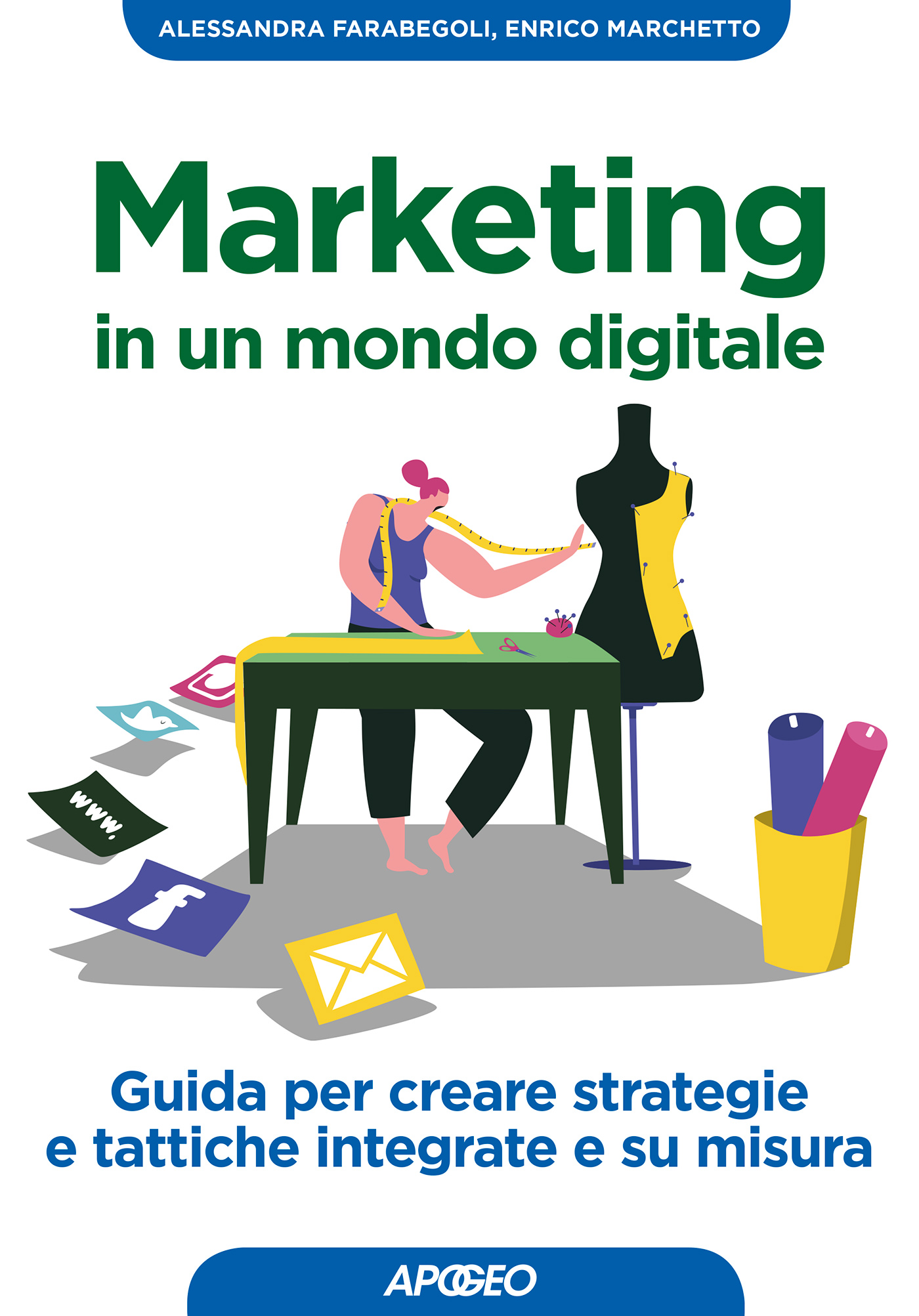 Marketing in un mondo digitale, di Alessandra Farabegoli ed Enrico Marchetto